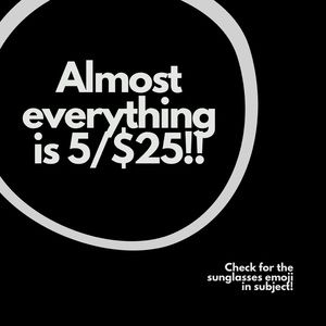 Almost everything is 5/$25! Hurry before too late!